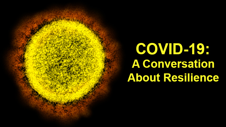 Building Resilience During the COVID-19 Pandemic